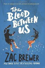 The Blood Between Us by Zac Brewer (2016-05-03)
