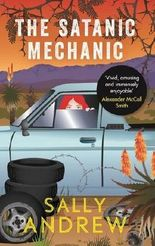 The Satanic Mechanic: A Tannie Maria Mystery by Sally Andrew (2016-07-07)