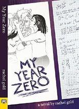 My Year Zero by Rachel Gold (2016-03-29)