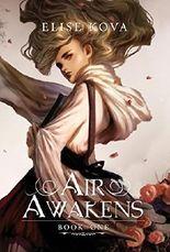 Air Awakens (Air Awakens Series Book 1) by Elise Kova (2015-08-27)