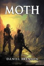 Moth: The Moth Saga, Book 1 by Daniel Arenson (2013-10-22)