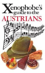 Xenophobe's Guide to the Austrians by Louis James (2000-06-01)