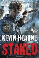 Staked (The Iron Druid Chronicles) by Kevin Hearne (2016-01-26)