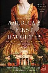 America's First Daughter: A Novel by Stephanie Dray (2016-03-01)
