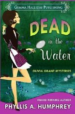Dead in the Water (Olivia Grant Mysteries) (Volume 1) by Phyllis A. Humphrey (2015-10-05)