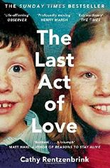 The Last Act of Love by Cathy Rentzenbrink (2016-05-05)