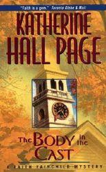 The Body in the Cast: A Faith Fairchild Mystery by Katherine Hall Page (1994-12-01)