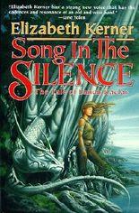 Song In The Silence: The Tale of Lanen Kaelar (Tales of Kolmar) by Elizabeth Kerner (1996-12-15)