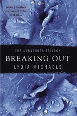 Breaking Out (The Surrender Trilogy) by Lydia Michaels (2014-11-04)