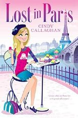 Lost in Paris by Cindy Callaghan (2015-03-17)