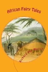 African Fairy Tales: African Stories for Children and Adults by Richard Ben Martin (2012-07-21)
