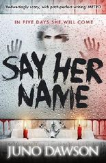 Say Her Name by Juno Dawson (2014-06-05)
