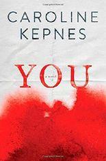 You: A Novel by Caroline Kepnes (2014-09-30)