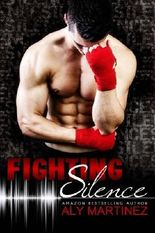 Fighting Silence (On The Ropes) (Volume 1) by Aly Martinez (2015-02-16)