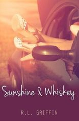 Sunshine & Whiskey by R.L. Griffin (2015-04-16)