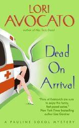 Dead on Arrival (Pauline Sokol Mysteries) by Lori Avocato (2007-07-01)