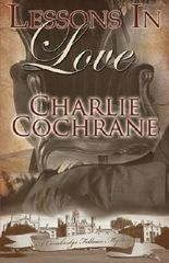 Lessons in Love (Cambridge Fellows Mysteries, Book 1) by Charlie Cochrane (2010-06-01)