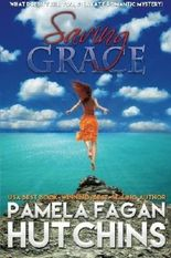 Saving Grace (What Doesn't Kill You, #1): A Katie Romantic Mystery by Pamela Fagan Hutchins (2012-09-24)