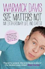 Size Matters Not: The Extraordinary Life and Career of Warwick Davis by Warwick Davis (2011-10-01)