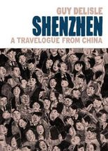 Shenzhen: A Travelogue from China by Guy Delisle (2012-04-24)