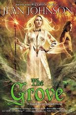 The Grove (Guardians of Destiny) by Jean Johnson (2013-12-03)
