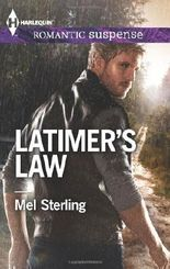 Latimer's Law (Harlequin Romantic Suspense) by Mel Sterling (2014-05-06)
