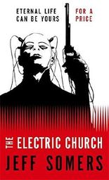 The Electric Church by JEFF SOMERS (2008-01-01)