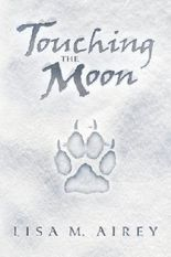 Touching the Moon by Lisa M. Airey (2012-11-11)