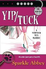 Yip/Tuck: A Pampered Pets Mystery (Volume 4) by Sparkle Abbey (2013-05-29)