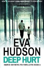 Deep Hurt: Ingrid Skyberg FBI Thrillers Book 4 by Eva Hudson (2015-01-31)