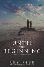 Until the Beginning by Amy Plum (2015-08-01)
