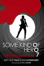 Some Kind of Hero: The Remarkable Story of the James Bond Films by Matthew Field (2015-12-05)