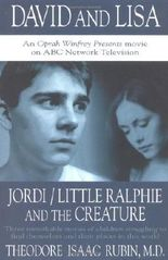 David and Lisa / Jordi / Little Ralphie and the Creature: Three remarkable stories of children struggling to find themsleves and their places in this world by Theodore Isaac Rubin (1998-10-15)