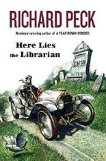 Here Lies the Librarian by Richard Peck (2006-04-20)
