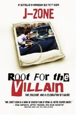 Root For The Villain: Rap, Bull$hit, and a Celebration of Failure by J Zone (2011-10-03)