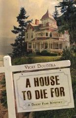 A House to Die For (A Darby Farr Mystery) by Vicki Doudera (2010-04-08)