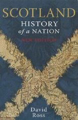 Scotland: History of a Nation by David Ross (2013-05-01)