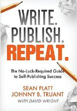 Write. Publish. Repeat.: The No-Luck-Required Guide to Self-Publishing Success by Johnny B Truant (2014-12-15)