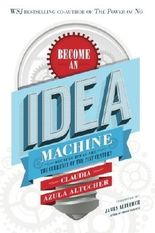 Become An Idea Machine: Because Ideas Are The Currency Of The 21st Century by Claudia Azula Altucher (2014-12-27)
