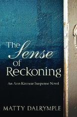 The Sense of Reckoning (The Ann Kinnear Suspense Novels) (Volume 2) by Matty Dalrymple (2015-09-19)