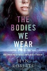 The Bodies We Wear by Jeyn Roberts (2016-03-22)