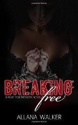 Breaking Free: Volume 1 (A Fight for Freedom) by Allana Walker (2015-12-04)