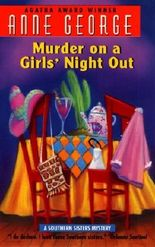 Murder on a Girls' Night out (Southern Sisters Mysteries (Paperback)) by Anne George (1997-05-05)
