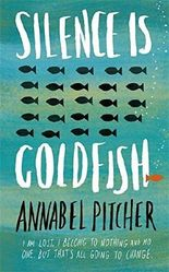 Silence is Goldfish by Annabel Pitcher (2015-10-01)