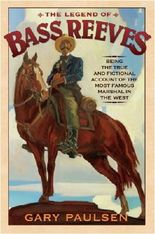 The Legend of Bass Reeves by Gary Paulsen (2006-08-08)