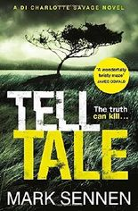 Tell Tale: A DI Charlotte Savage Novel by Mark Sennen (2015-02-12)