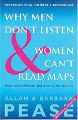 Why Men Don't Listen And Women Can't Read Maps: How We're Different and What To Do About It by Allan Pease (1999-05-27)