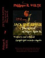 JACK THE RIPPER - The secret of Mary Jane K.: When you have eliminated the impossible, whatever remains, however improbable, must be the truth. by Philippe R. Welte (2016-07-04)