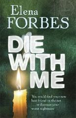 Die With Me by Elena Forbes (2007-07-05)