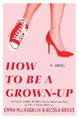 How to Be a Grown-Up by Emma McLaughlin (2015-07-28)